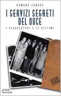 9788804476238: I servizi segreti del Duce: I persecutori e le vittime (Le scie) (Italian Edition)