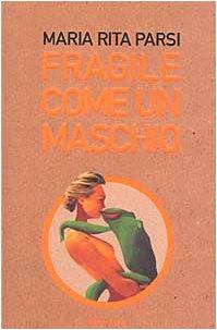 Fragile come un maschio (Ingrandimenti): n/a