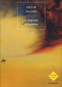 9788804476498: Il mignolo di Buddha