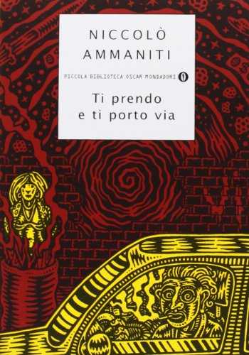 9788804476795: Ti Prendo E Ti Porto Via (Piccola Biblioteca Oscar)