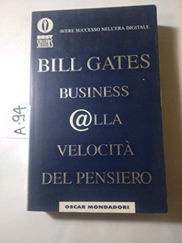 9788804476900: Business @lla velocità del pensiero: avere successo nell'era digitale