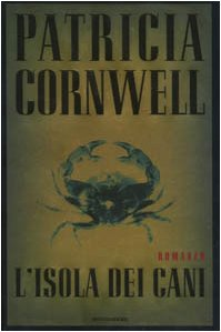 L'isola dei cani.: Cornwell,Patricia.