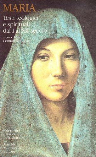 Maria. Testi teologici e spirituali dal I al XX secolo.: --