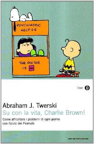 9788804481553: Su con la vita, Charlie Brown