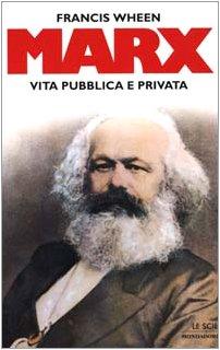 MARX Vita pubblica e privata (8804481811) by Francis Wheen