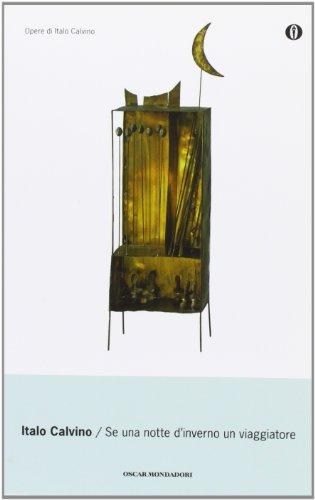 9788804482000: Se una Notte D'Inverno un Viaggiatore (Oscar Opere Di Italo Calvino) (Italian Edition)