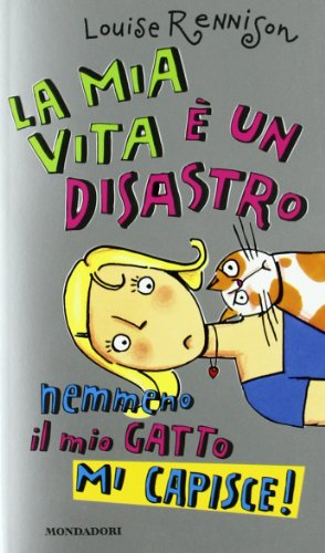 LA Mia Vita E UN Disastro (Italian Edition) (8804482648) by Rennison, Louise