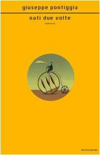 9788804484110: Nati Due Volte (Scrittori italiani e stranieri) (Italian Edition)