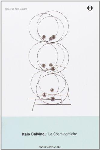 Le cosmicomiche (Oscar Opere Di Italo Calvino)