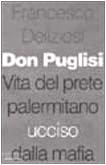 9788804488521: Don Puglisi. Vita del prete palermitano ucciso dalla mafia