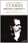 Eretico e profeta. Ernesto Buonaiuti, un prete contro la Chiesa (Le scie)