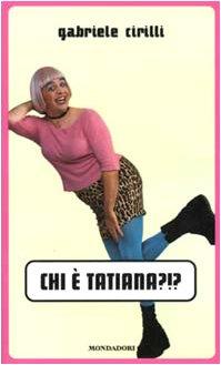 9788804490067: Chi È Tatiana?!?