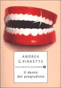 9788804491101: Dente Del Pregiudizio (Il)