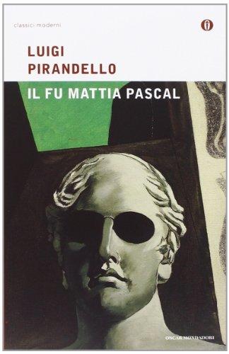 9788804492504: Il Fu Mattia Pascal (Oscar Classici Moderni) (Italian Edition)