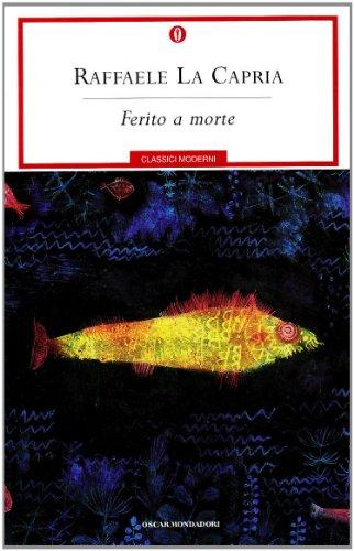 9788804495901: Ferito a morte (Oscar classici moderni)