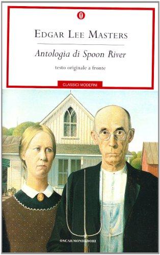 EDGAR LEE MASTERS: ANTOLOGIA DI SPOON RIVER (TESTO A FRONTE)