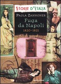 9788804497660: Fuga da Napoli. 1820-1821