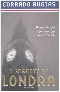 segreti di Londra: storie, luoghi e personaggi di una capitale