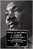 I have a dream. L'autobiografia del profeta: Martin L. King