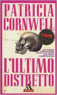 L'ultimo distretto (I miti): Cornwell, Patricia D.