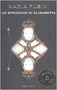 Lo specchio di Elisabetta: Nadia Fusini