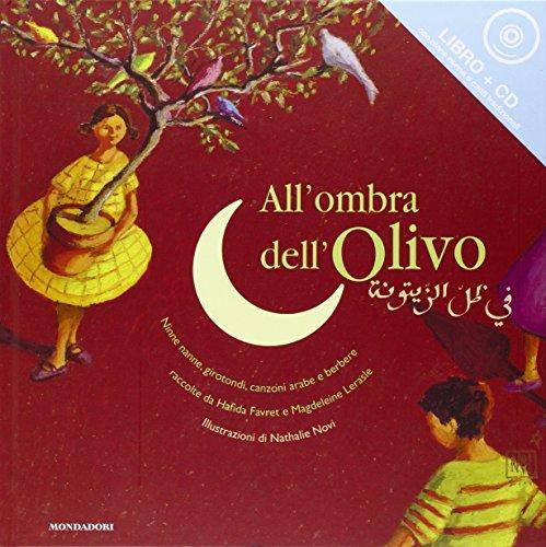 9788804509073: All'ombra dell'olivo. Il Maghreb in 29 filastrocche. Con CD Audio
