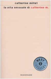LA Vita Sensuale Di Catherine M. (Italian Edition) (8804509651) by Catherine Millet