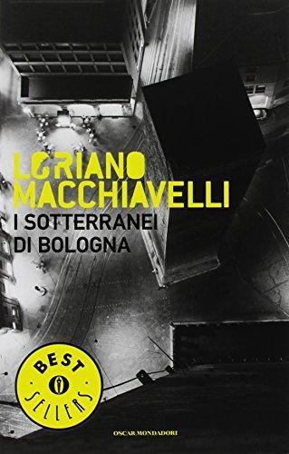 I sotterranei di Bologna: Loriano Macchiavelli