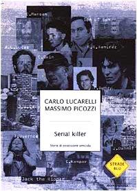 9788804516347: Serial killer. Storie di ossessione omicida