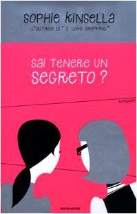 Sai tenere un segreto?: Sophie Kinsella