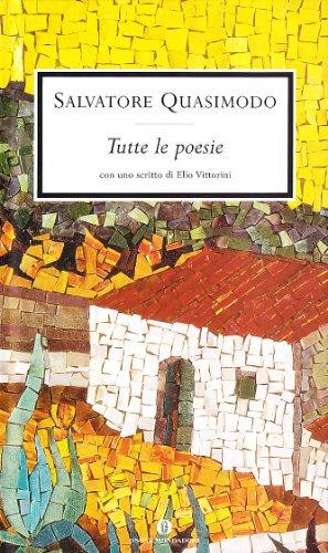 Tutte Le Poesie: Salvatore Quasimodo