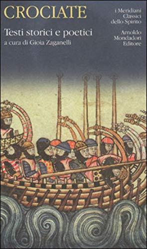 Crociate.Testi Storici e Poetici: Zaganelli Gioia a cura e Con Introduzione