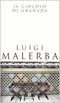 Il circolo di Granada: Luigi Malerba