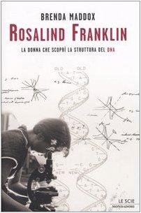 9788804526353: Rosalind Franklin. La Donna Che Sco [Italia]
