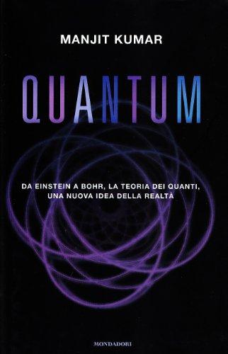9788804526605: Quantum. Da Einstein a Bohr, la teoria dei quanti, una nuova idea della realtà