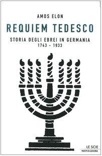 9788804526643: Requiem tedesco. Storia degli ebrei in Germania 1743-1933