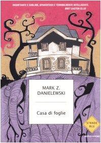 9788804526940: Casa di foglie (Strade blu. Fiction)