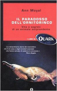 9788804527800: Il paradosso dell'ornitorinco. Vita e segreti di un animale sorprendente (Oscar Quark)
