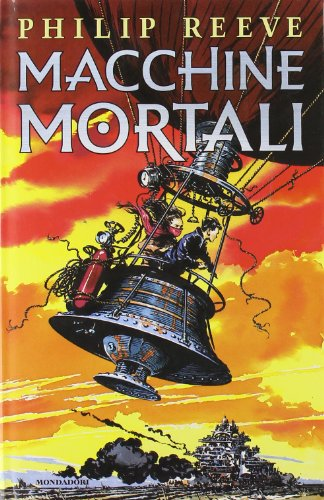 Macchine mortali (Italian translation of Mortal Engines): Reeve, Philip