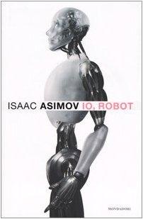 9788804534105: Io, Robot [Italia]