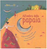 9788804535690: All'ombra della papaia. Il Brasile e il Portogallo in 30 filastrocche. Con CD Audio