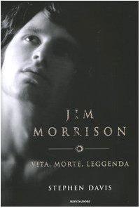 9788804536291: Jim Morrison. Vita, Morte, Leggenda