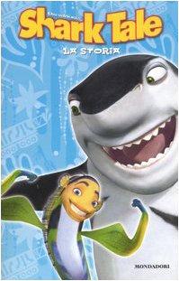 Shark tale. La storia: n/a