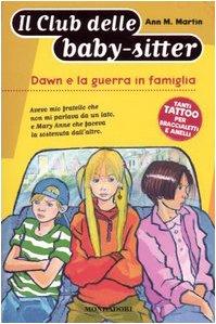 Dawn e La Guerra in Famiglia (Il Club Delle Baby-Sitter) (8804538341) by Ann M. Martin
