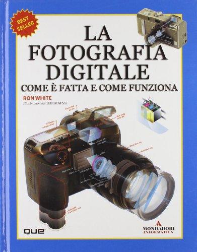 9788804540953: Fotografia Digitale. Come E Fatta E [Italia]