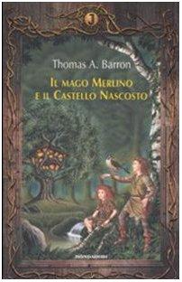 Il mago Merlino e il castello nascosto: Thomas A. Barron