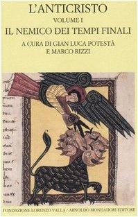 L'anticristo. Testo greco e latino a fronte vol. 1 - Il nemico dei tempi finali. Testi dal II ...