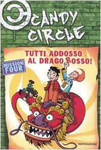 9788804545934: Tutti addosso al drago rosso! Candy Circle: 4