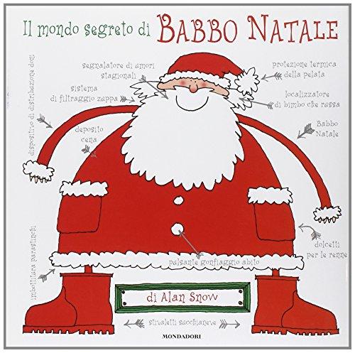 9788804546504: Il mondo segreto di Babbo Natale