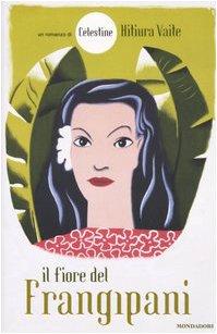 9788804546689: Il fiore del frangipani